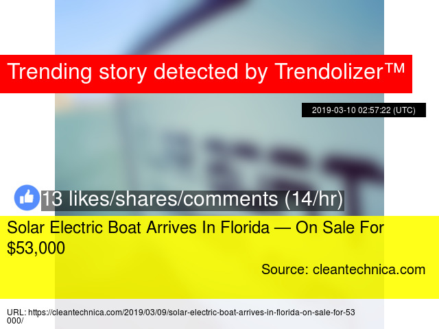 Solar Electric Boat Arrives In Florida — On Sale For $53,000