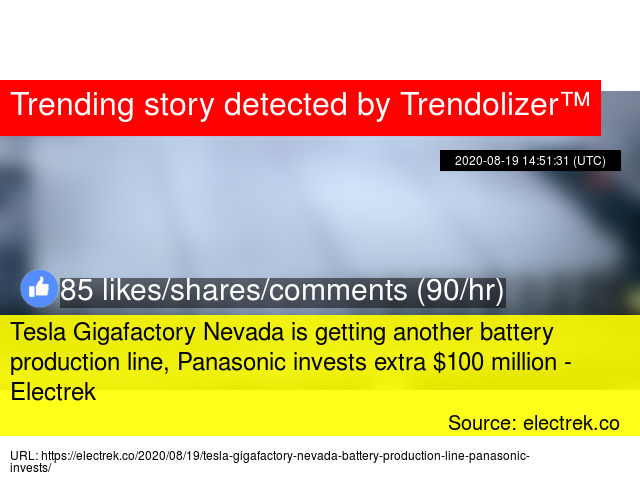 Tesla Gigafactory Nevada Is Getting Another Battery Production Line Panasonic Invests Extra 100 Million Electrek